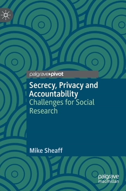 Secrecy, Privacy and Accountability