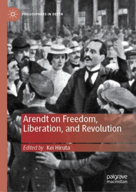 Arendt on Freedom, Liberation, and Revolution
