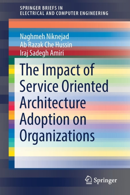 Impact of Service Oriented Architecture Adoption on Organizations