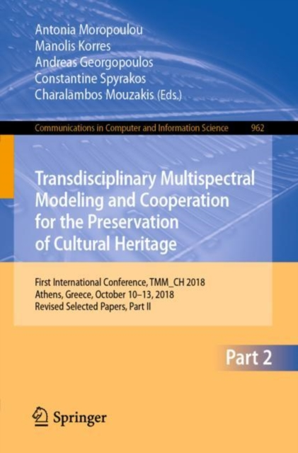 Transdisciplinary Multispectral Modeling and Cooperation for the Preservation of Cultural Heritage