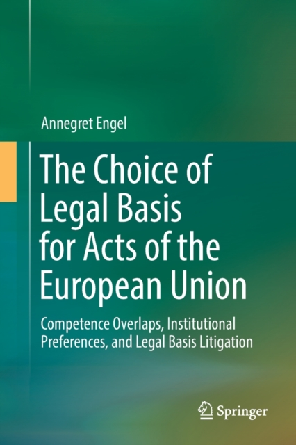 Choice of Legal Basis for Acts of the European Union