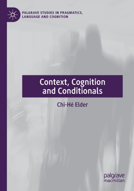 Context, Cognition and Conditionals