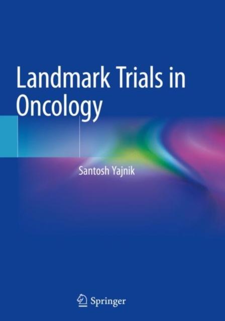 Landmark Trials in Oncology
