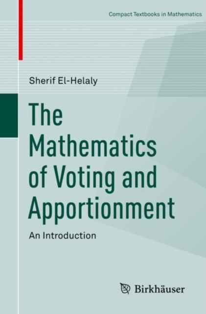Mathematics of Voting and Apportionment