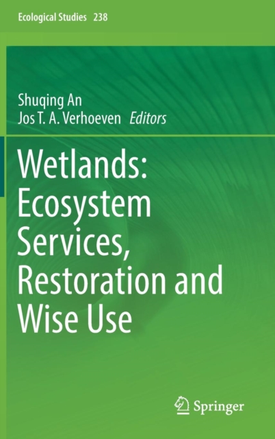 Wetlands: Ecosystem Services, Restoration and Wise Use