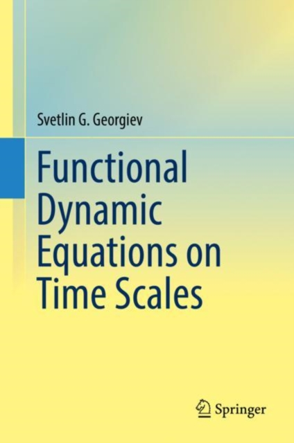Functional Dynamic Equations on Time Scales