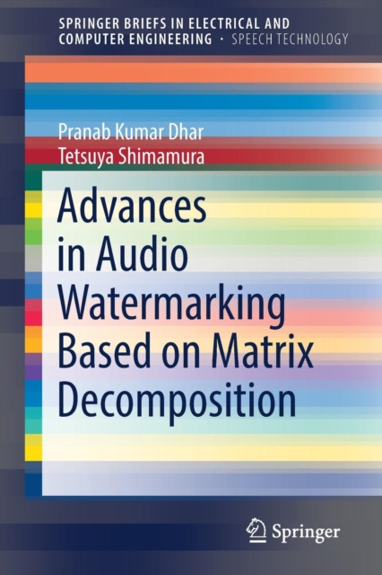 Advances in Audio Watermarking Based on Matrix Decomposition