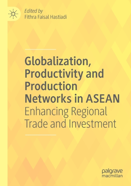 Globalization, Productivity and Production Networks in ASEAN