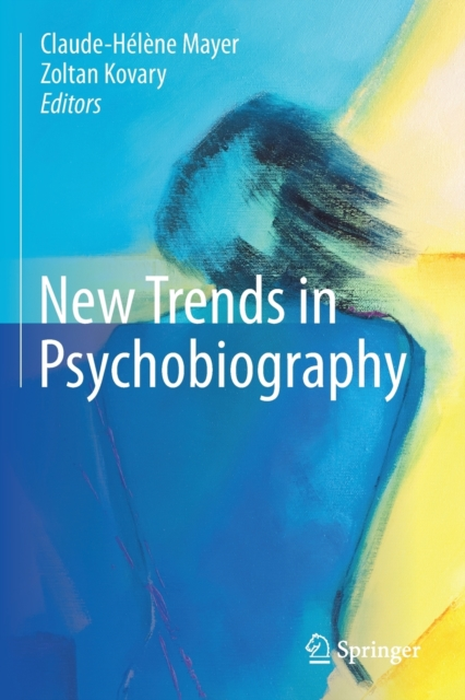 New Trends in Psychobiography