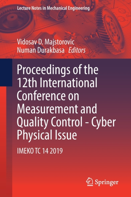 Proceedings of the 12th International Conference on Measurement and Quality Control - Cyber Physical Issue