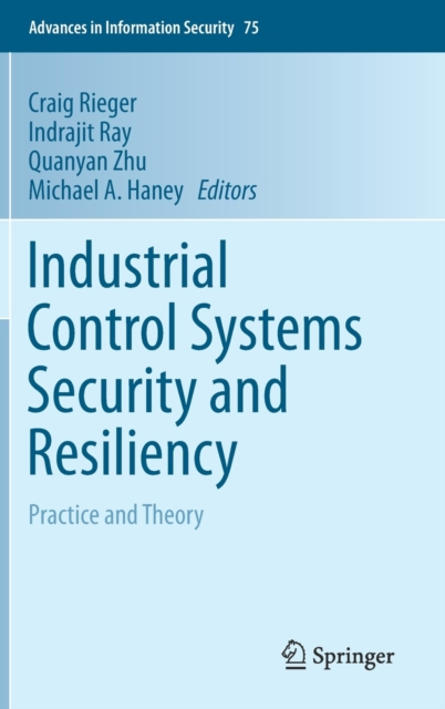 Industrial Control Systems Security and Resiliency
