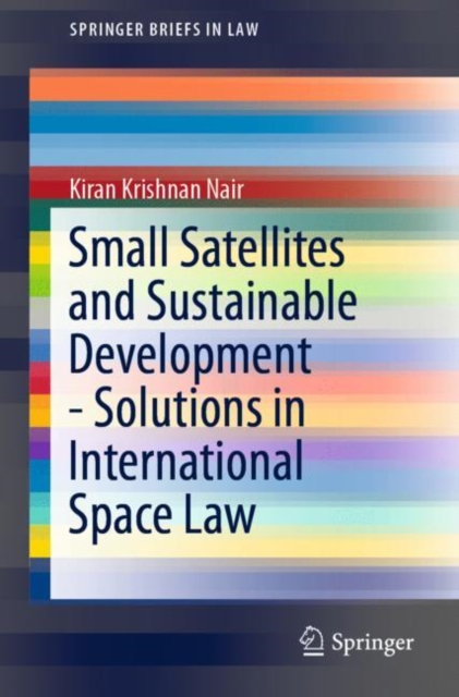 Small Satellites and Sustainable Development - Solutions in International Space Law