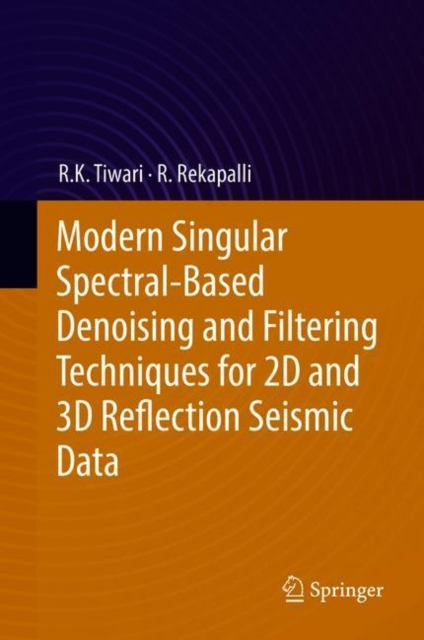 Modern Singular Spectral-Based Denoising and Filtering Techniques for 2D and 3D Reflection Seismic Data