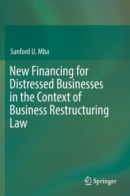 New Financing for Distressed Businesses in the Context of Business Restructuring Law
