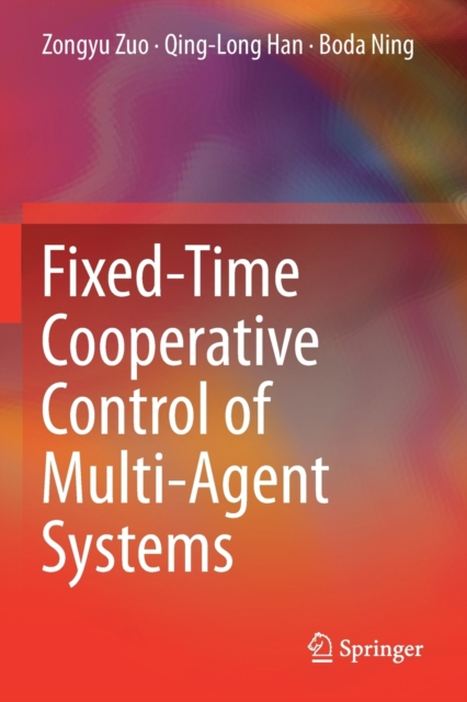 Fixed-Time Cooperative Control of Multi-Agent Systems