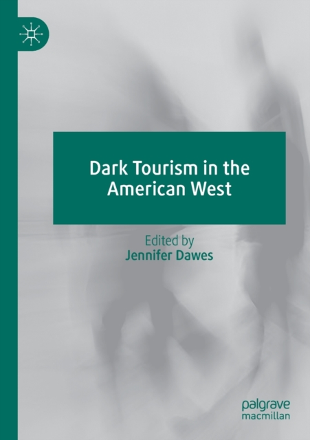 Dark Tourism in the American West