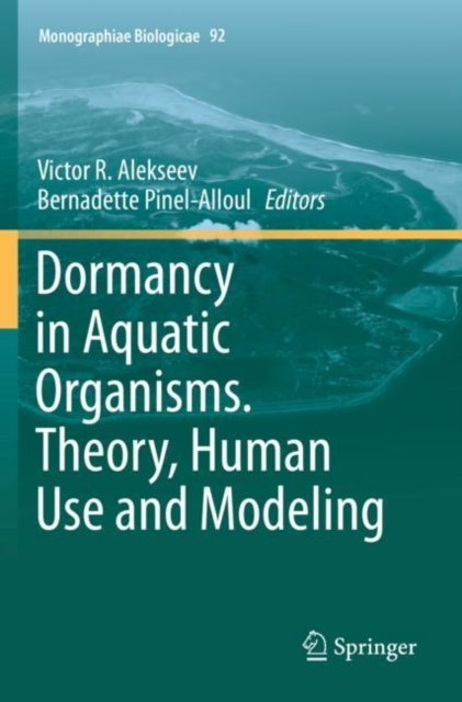Dormancy in Aquatic Organisms. Theory, Human Use and Modeling