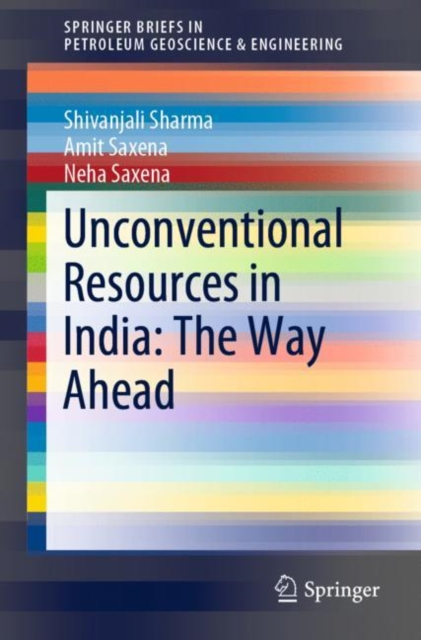 Unconventional Resources in India: The Way Ahead