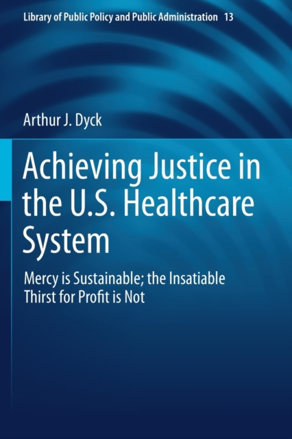 Achieving Justice in the U.S. Healthcare System