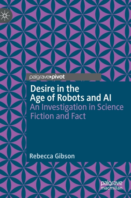 Desire in the Age of Robots and AI