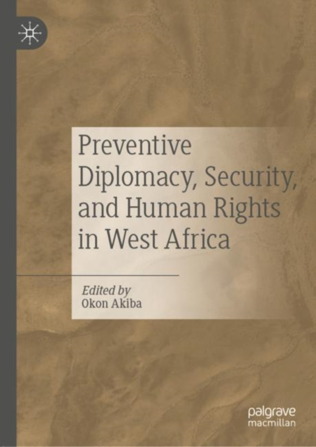 Preventive Diplomacy, Security, and Human Rights in West Africa
