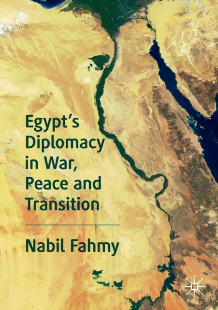 Egypt's Diplomacy in War, Peace and Transition