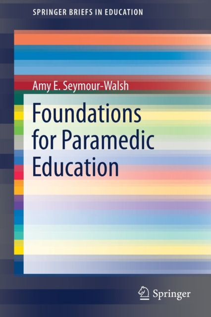 Foundations for Paramedic Education