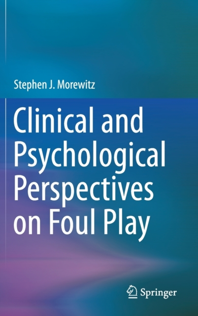 Clinical and Psychological Perspectives on Foul Play