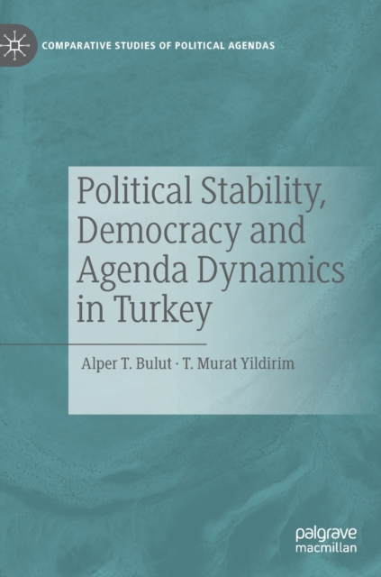 Political Stability, Democracy and Agenda Dynamics in Turkey