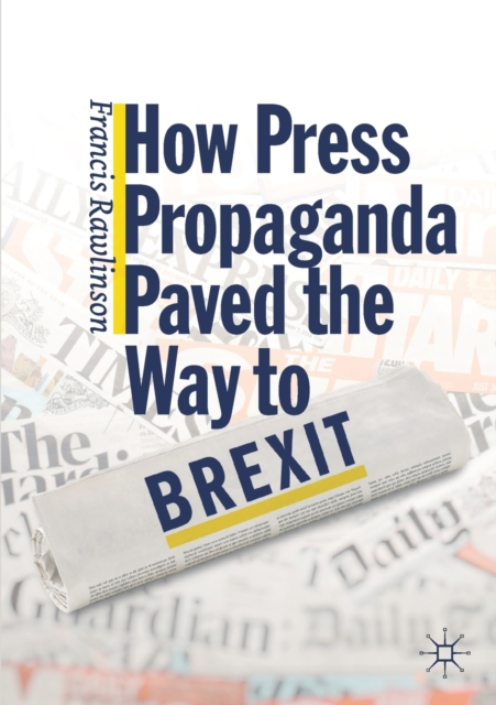 How Press Propaganda Paved the Way to Brexit