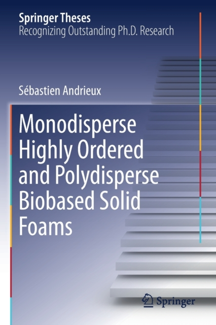 Monodisperse Highly Ordered and Polydisperse Biobased Solid Foams