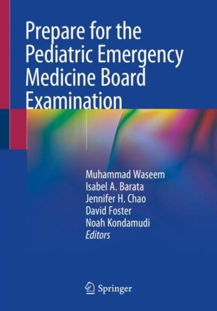 Prepare for the Pediatric Emergency Medicine Board Examination
