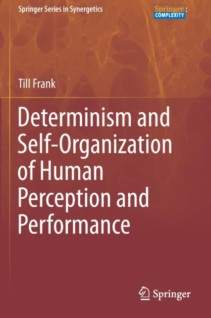 Determinism and Self-Organization of Human Perception and Performance