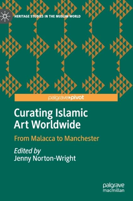 Curating Islamic Art Worldwide