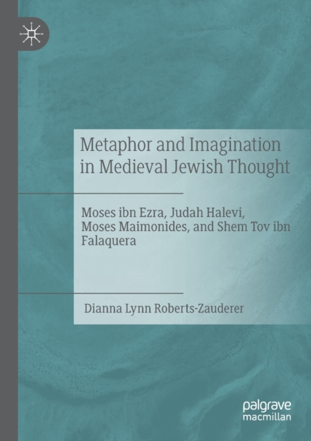 Metaphor and Imagination in Medieval Jewish Thought