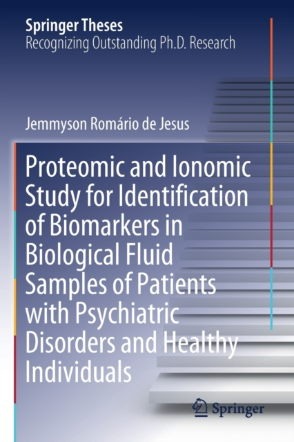 Proteomic and Ionomic Study for Identification of Biomarkers in Biological Fluid Samples of Patients with Psychiatric Disorders and Healthy Individuals
