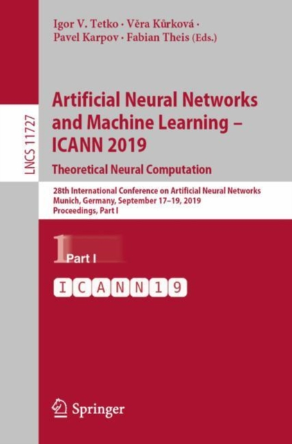 Artificial Neural Networks and Machine Learning - ICANN 2019: Theoretical Neural Computation