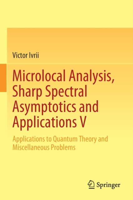 Microlocal Analysis, Sharp Spectral Asymptotics and Applications V