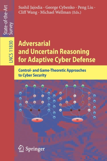 Adversarial and Uncertain Reasoning for Adaptive Cyber Defense