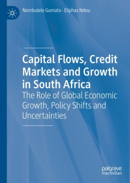 Capital Flows, Credit Markets and Growth in South Africa
