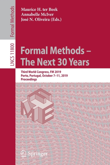 Formal Methods - The Next 30 Years