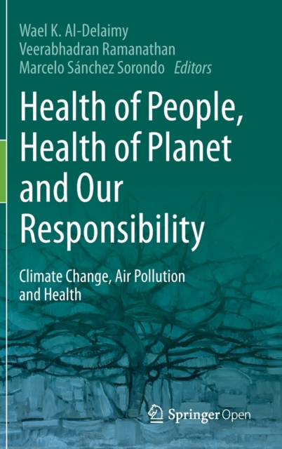 Health of People, Health of Planet and Our Responsibility