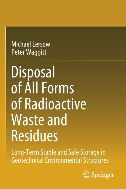 Disposal of All Forms of Radioactive Waste and Residues