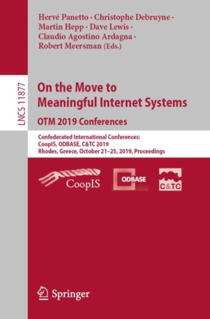 On the Move to Meaningful Internet Systems: OTM 2019 Conferences