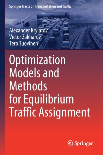 Optimization Models and Methods for Equilibrium Traffic Assignment