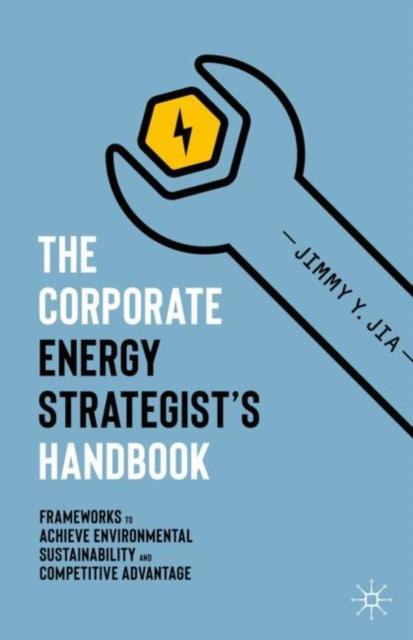 Corporate Energy Strategist's Handbook
