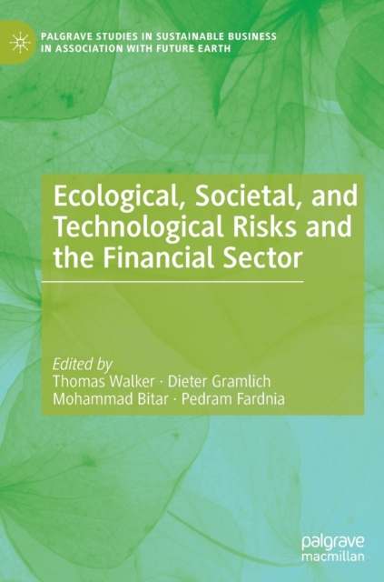 Ecological, Societal, and Technological Risks and the Financial Sector
