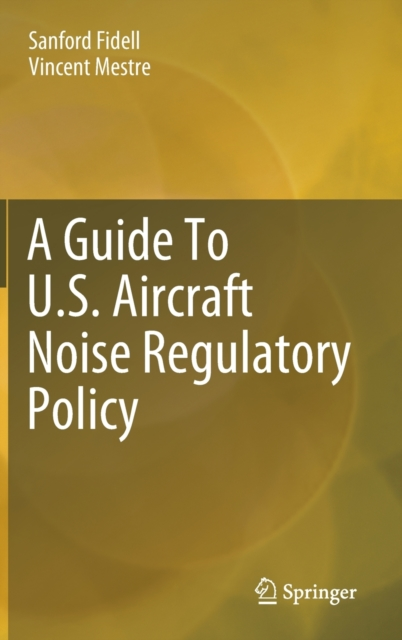 Guide To U.S. Aircraft Noise Regulatory Policy