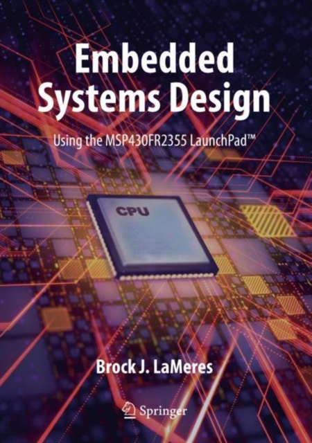 Embedded Systems Design using the MSP430FR2355 LaunchPad (TM)