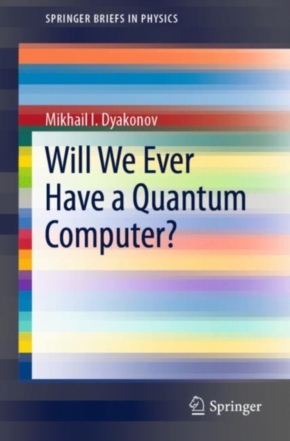 Will We Ever Have a Quantum Computer?